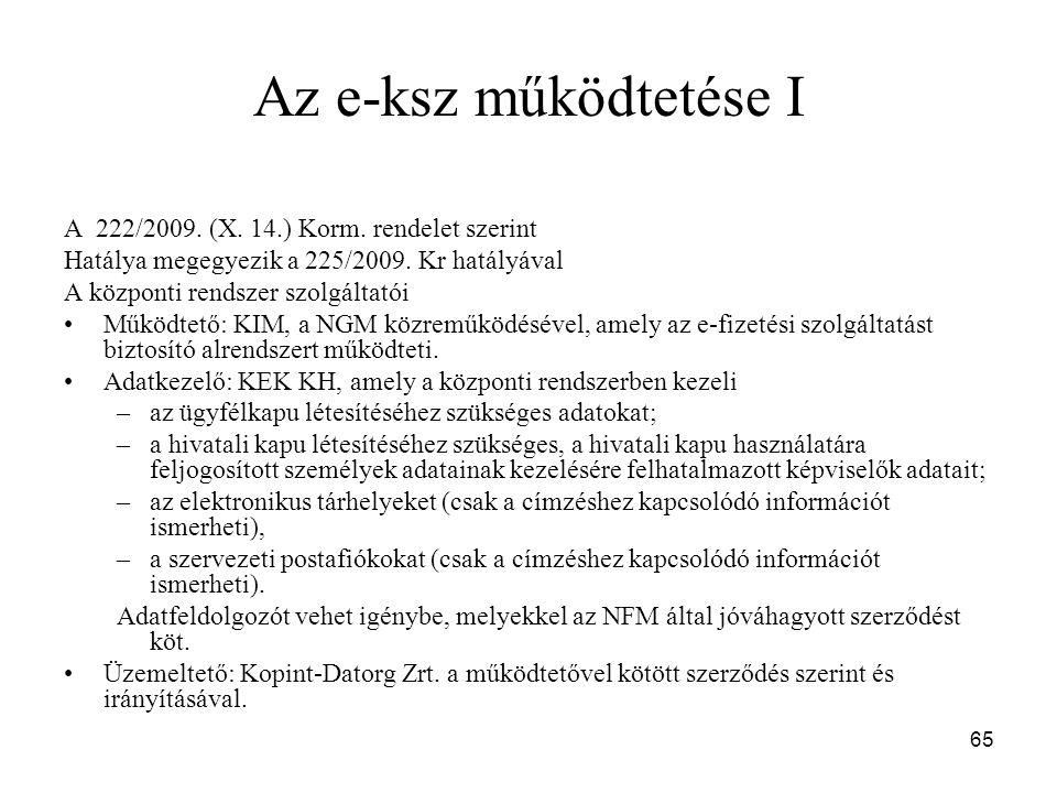 Az e-ksz működtetése I A 222/2009. (X. 14.) Korm. rendelet szerint