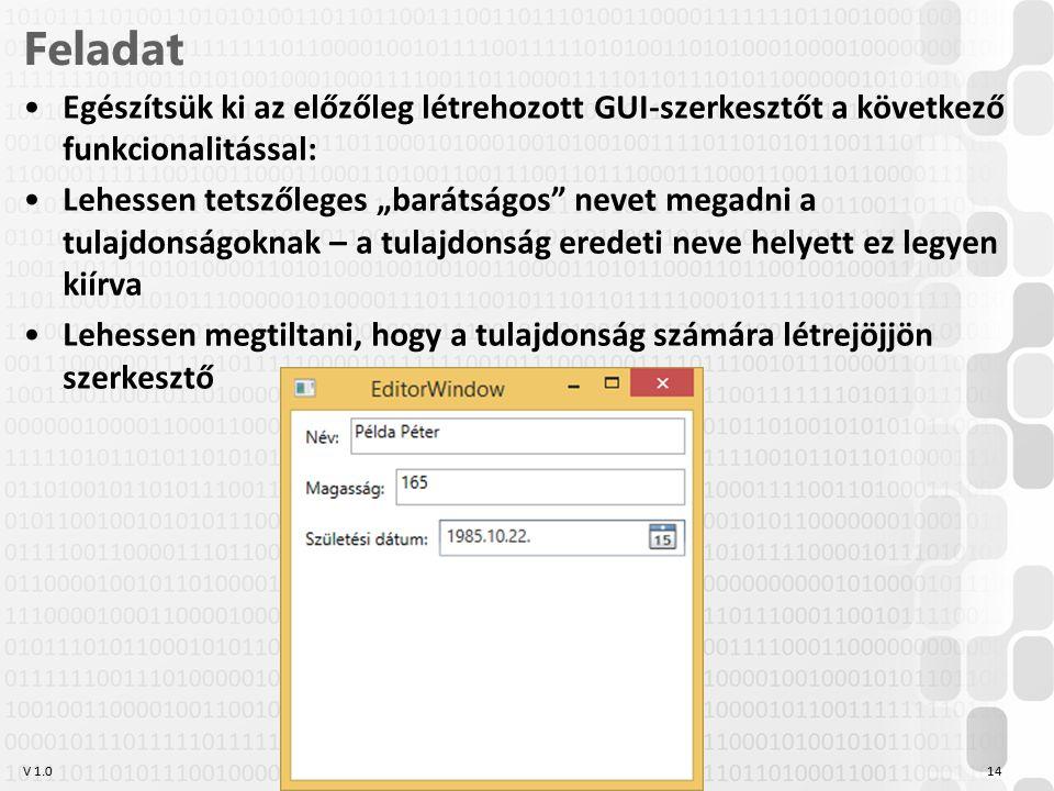 Feladat Egészítsük ki az előzőleg létrehozott GUI-szerkesztőt a következő funkcionalitással: