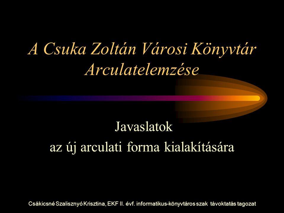 A Csuka Zoltán Városi Könyvtár Arculatelemzése
