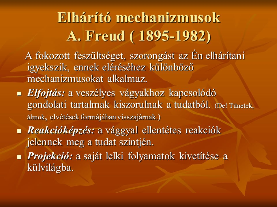 Elhárító mechanizmusok A. Freud ( 1895-1982)