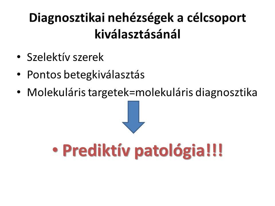 Diagnosztikai nehézségek a célcsoport kiválasztásánál