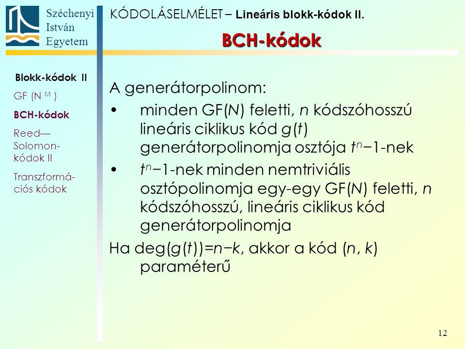 BCH-kódok A generátorpolinom: