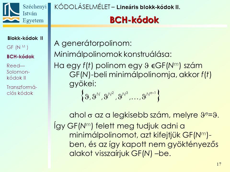 BCH-kódok A generátorpolinom: Minimálpolinomok konstruálása: