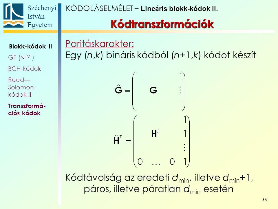 Kódtranszformációk Paritáskarakter: