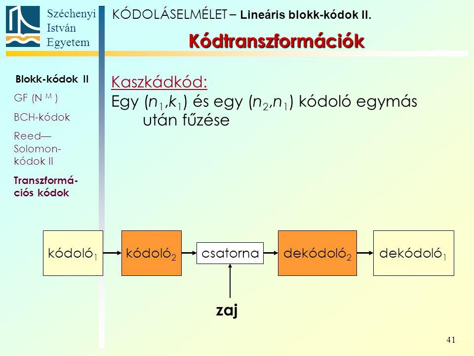 Kódtranszformációk Kaszkádkód: