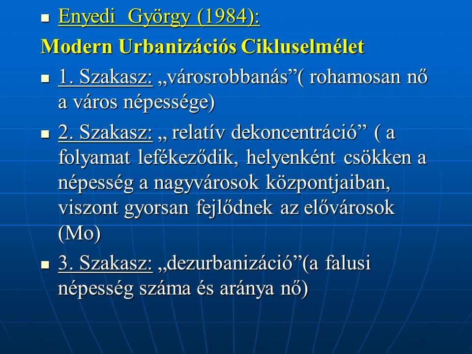 """Enyedi György (1984): Modern Urbanizációs Cikluselmélet. 1. Szakasz: """"városrobbanás ( rohamosan nő a város népessége)"""