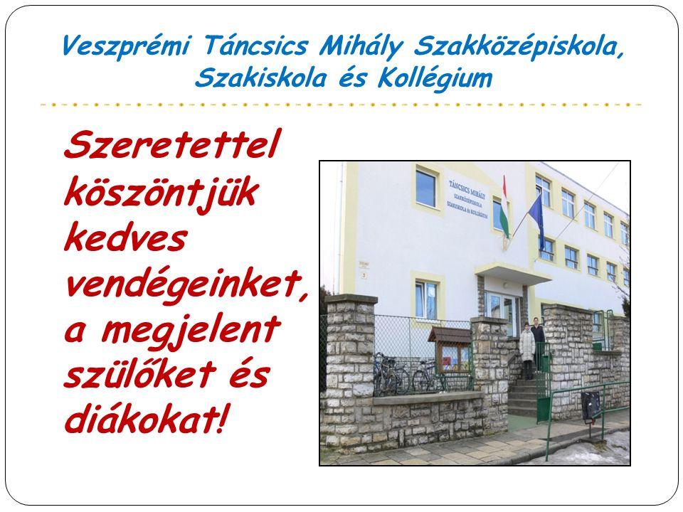 Veszprémi Táncsics Mihály Szakközépiskola, Szakiskola és Kollégium