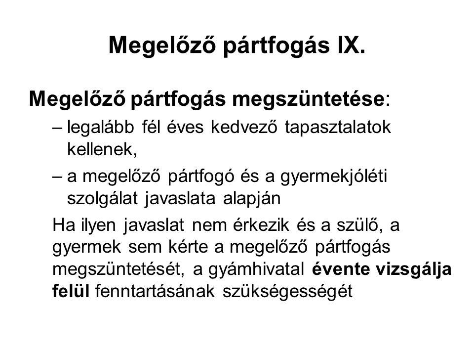 Megelőző pártfogás IX. Megelőző pártfogás megszüntetése: