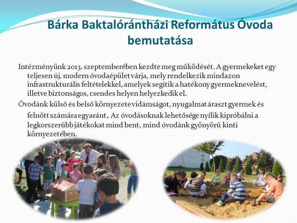 Bárka Baktalórántházi Református Óvoda bemutatása