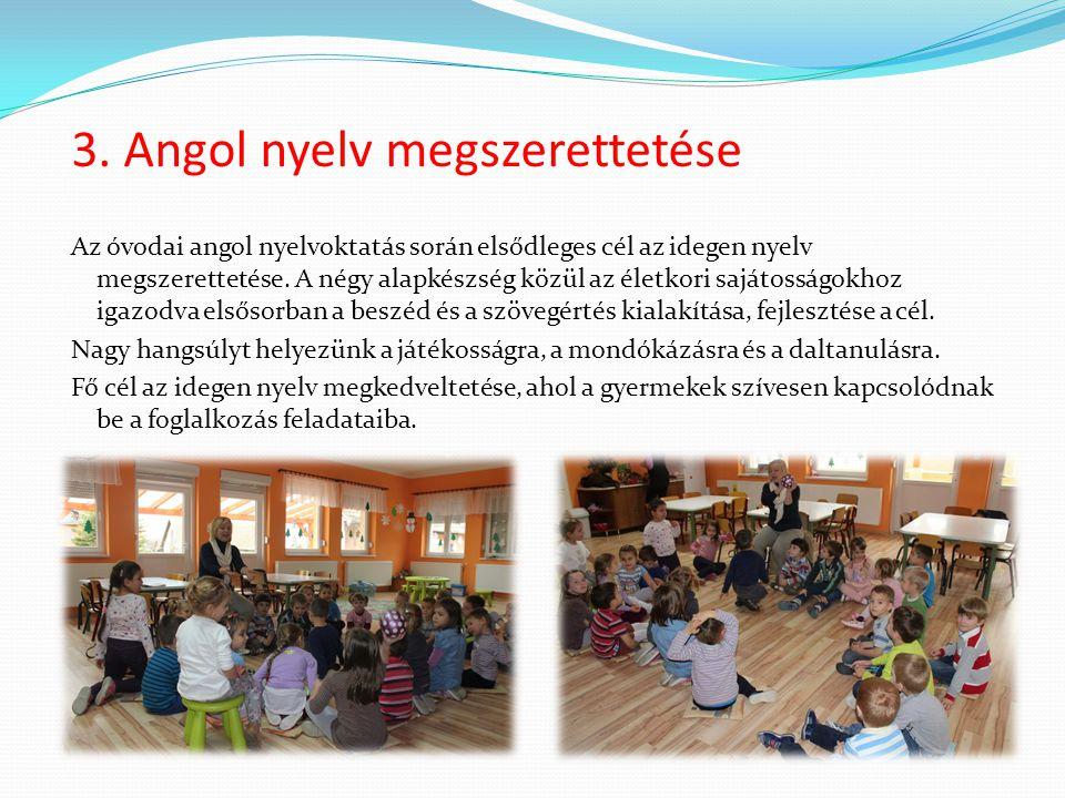 3. Angol nyelv megszerettetése