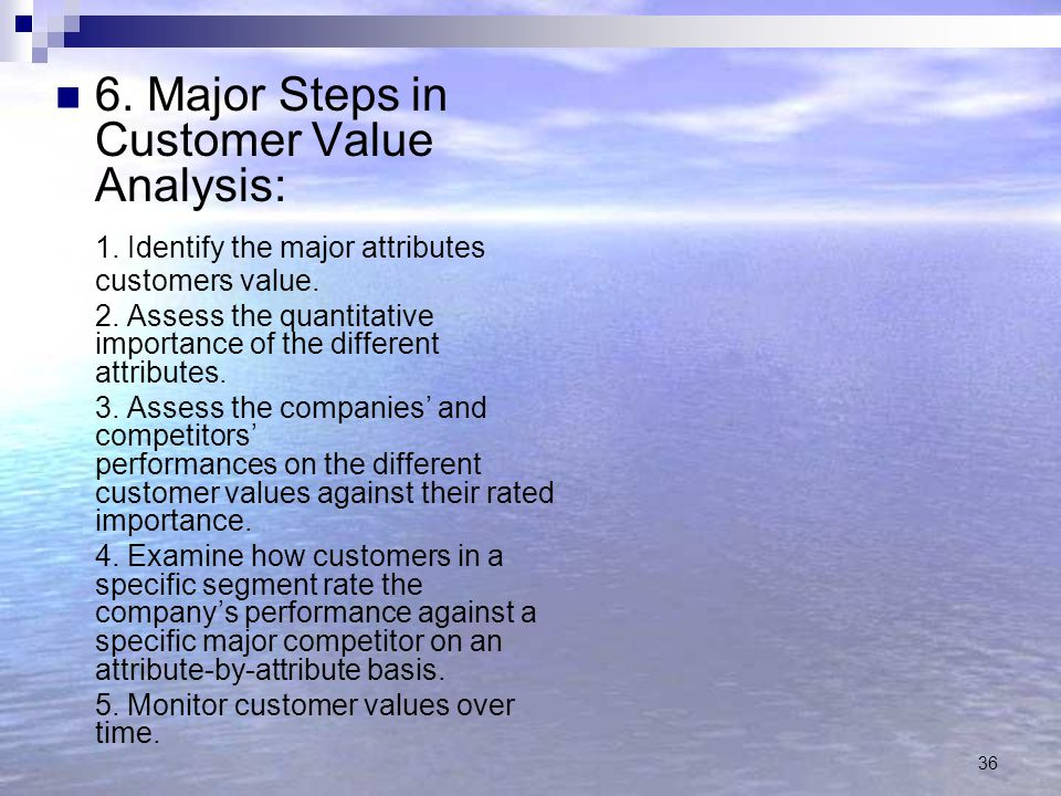 6. Major Steps in Customer Value Analysis: