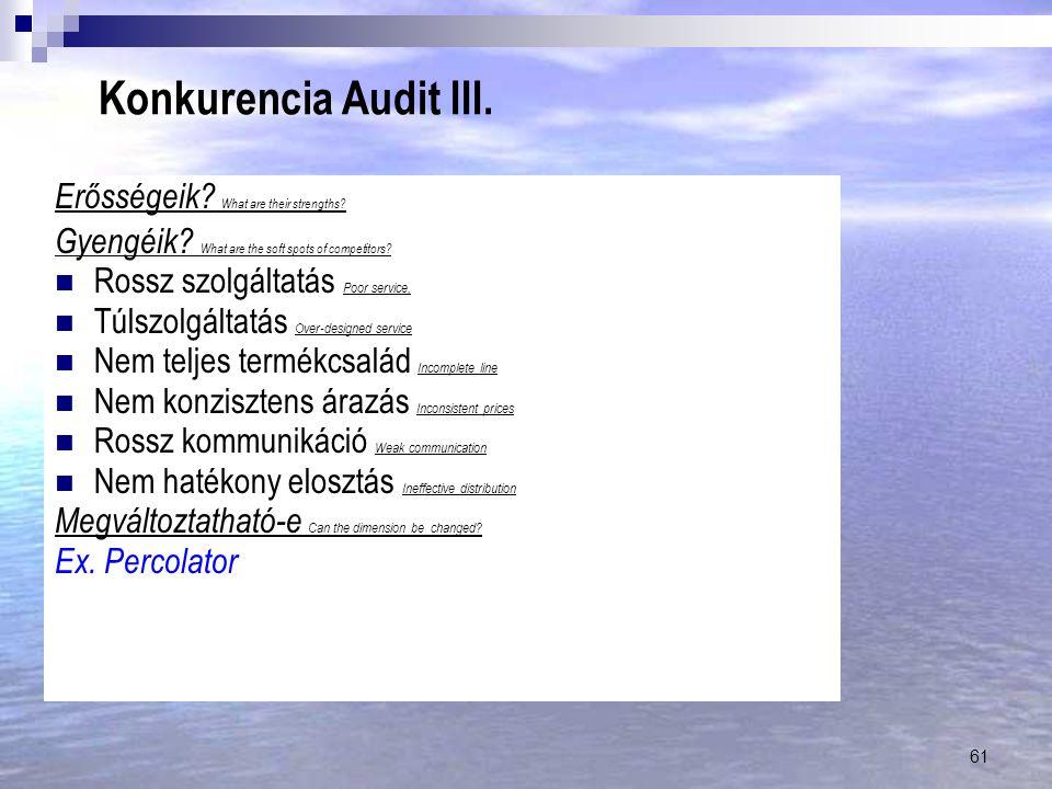 Konkurencia Audit III. Erősségeik What are their strengths