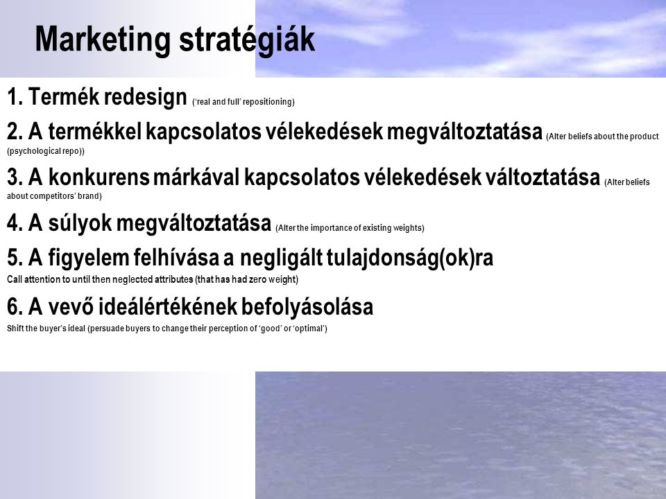 Marketing stratégiák 1. Termék redesign ('real and full' repositioning)
