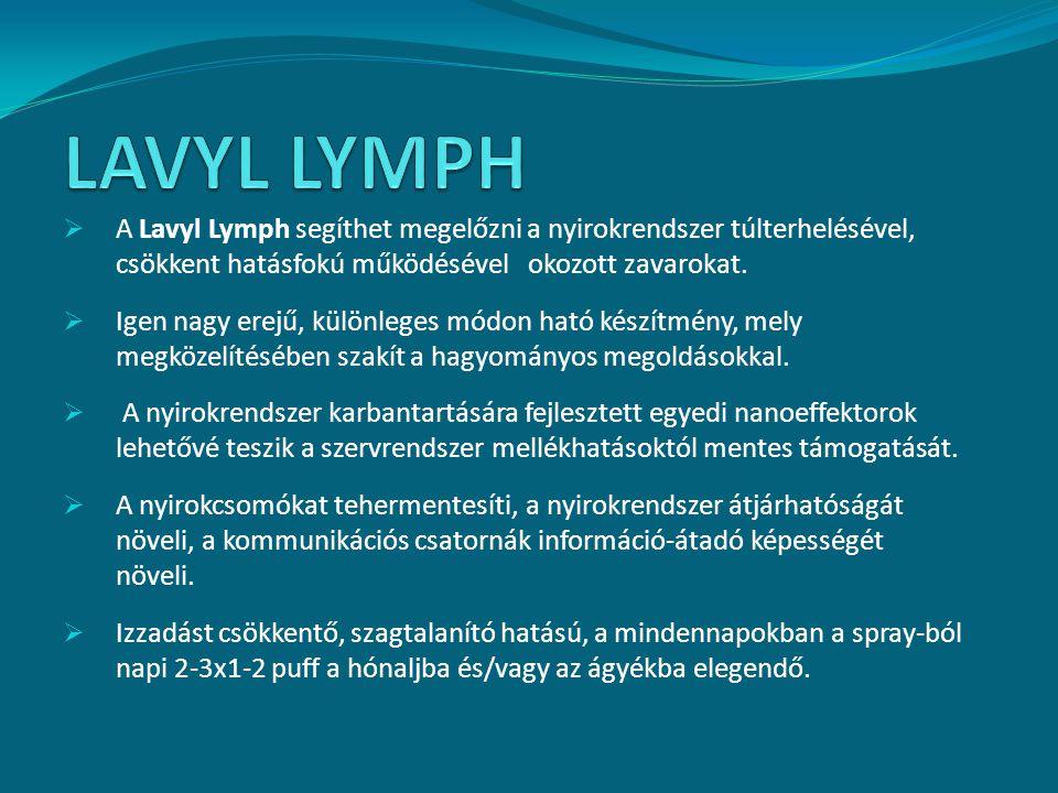 LAVYL LYMPH A Lavyl Lymph segíthet megelőzni a nyirokrendszer túlterhelésével, csökkent hatásfokú működésével okozott zavarokat.