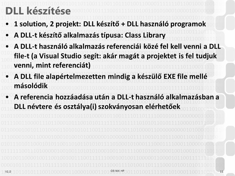 DLL készítése 1 solution, 2 projekt: DLL készítő + DLL használó programok. A DLL-t készítő alkalmazás típusa: Class Library.