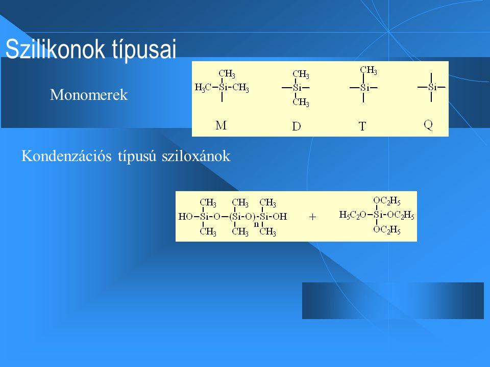Szilikonok típusai Monomerek Kondenzációs típusú sziloxánok