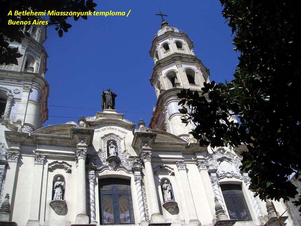 A Betlehemi Miasszonyunk temploma / Buenos Aires