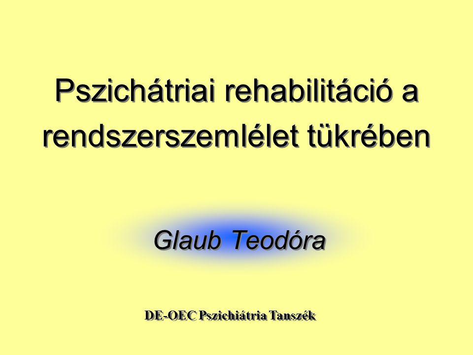 Pszichátriai rehabilitáció a rendszerszemlélet tükrében
