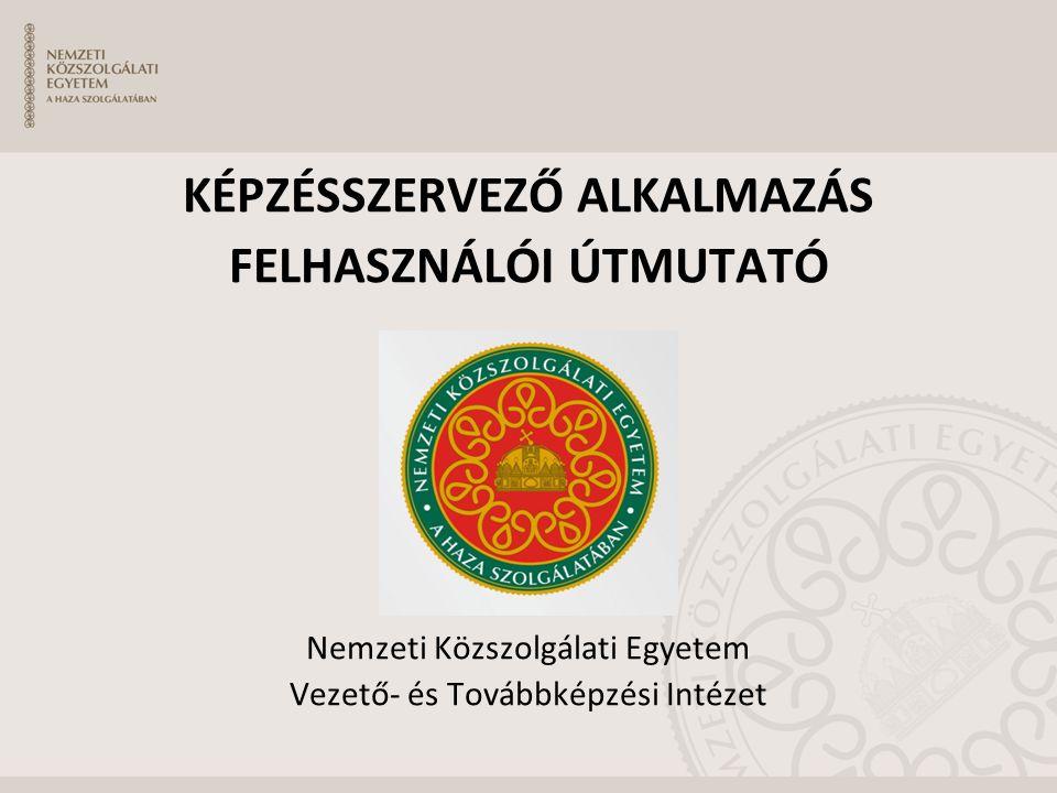 KÉPZÉSSZERVEZŐ ALKALMAZÁS FELHASZNÁLÓI ÚTMUTATÓ