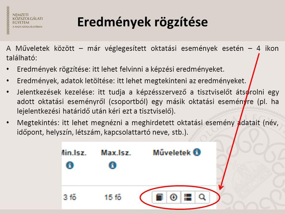 Eredmények rögzítése A Műveletek között – már véglegesített oktatási események esetén – 4 ikon található: