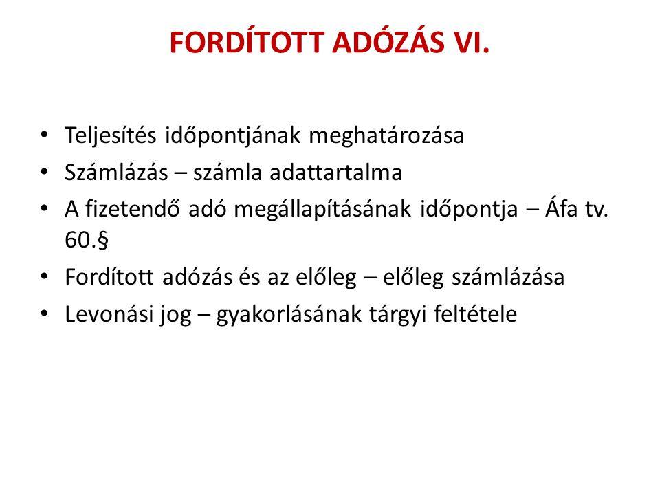 FORDÍTOTT ADÓZÁS VI. Teljesítés időpontjának meghatározása
