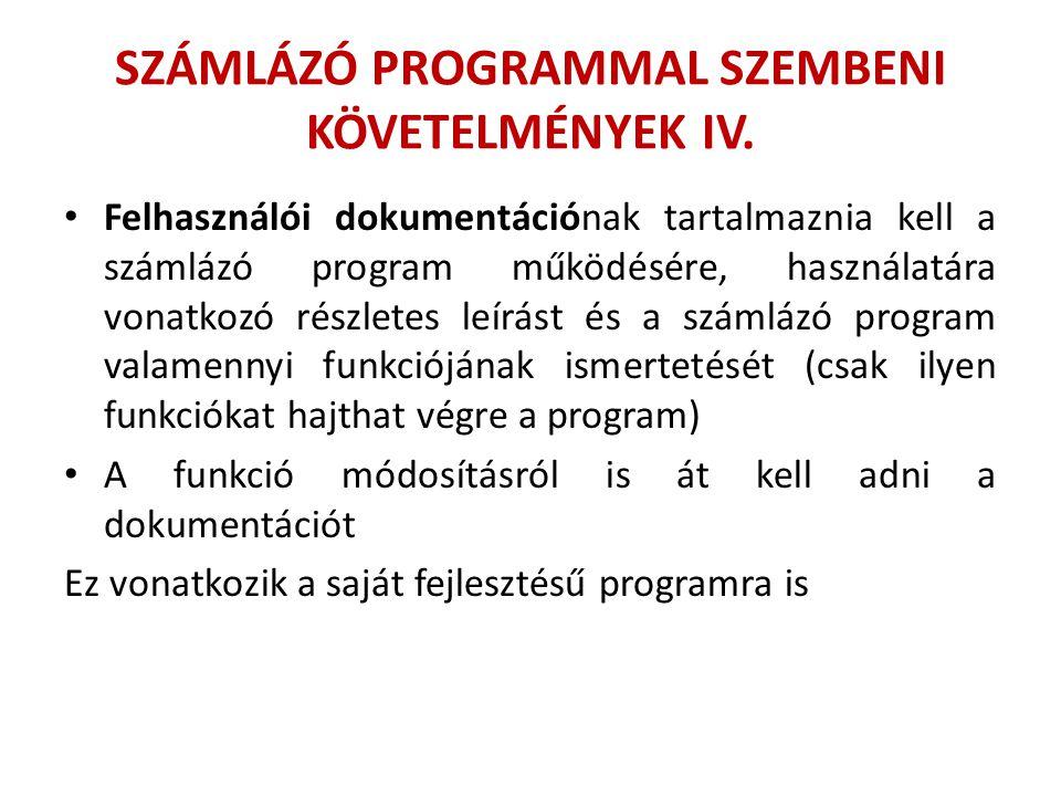 SZÁMLÁZÓ PROGRAMMAL SZEMBENI KÖVETELMÉNYEK IV.