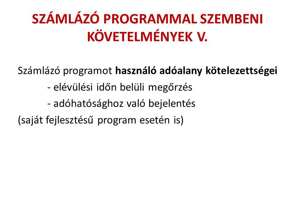 SZÁMLÁZÓ PROGRAMMAL SZEMBENI KÖVETELMÉNYEK V.
