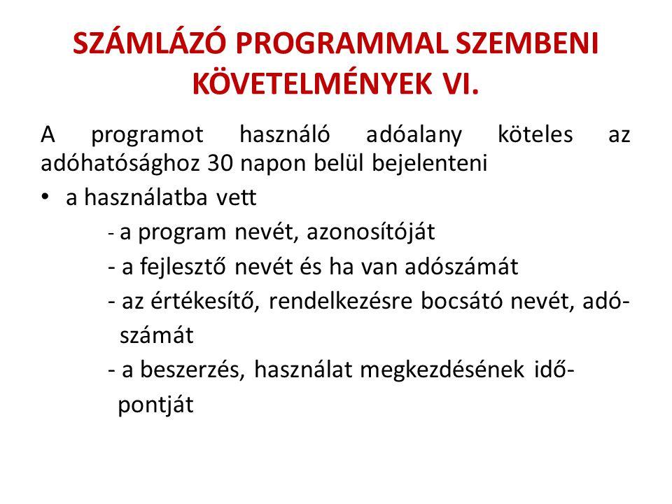SZÁMLÁZÓ PROGRAMMAL SZEMBENI KÖVETELMÉNYEK VI.