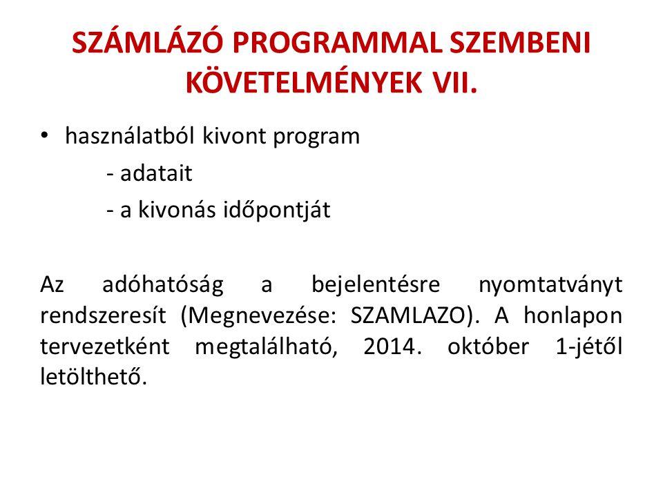 SZÁMLÁZÓ PROGRAMMAL SZEMBENI KÖVETELMÉNYEK VII.