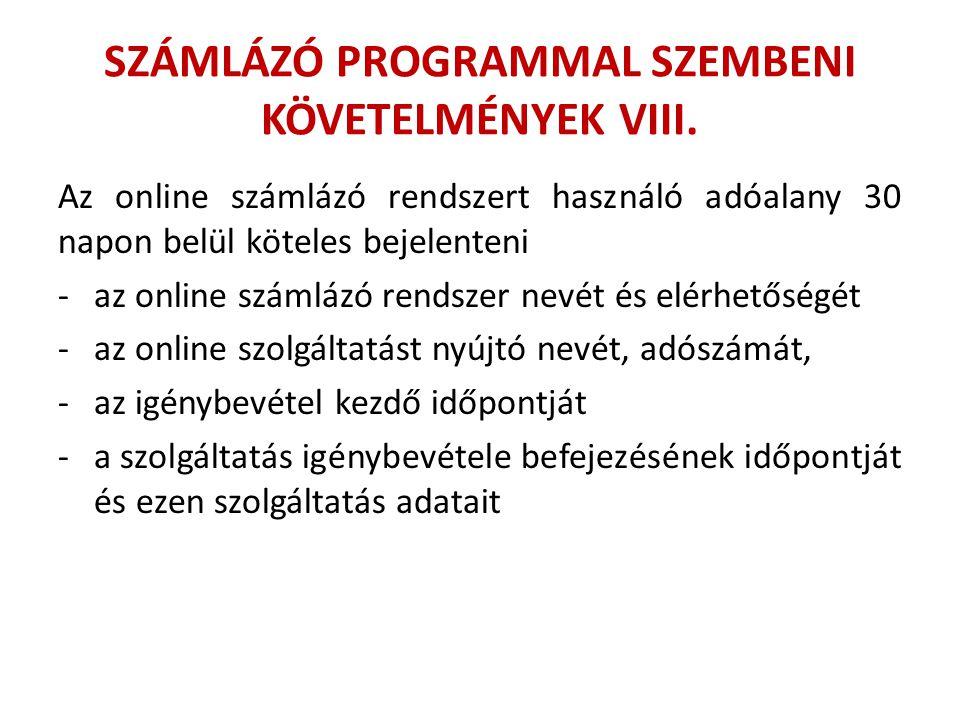 SZÁMLÁZÓ PROGRAMMAL SZEMBENI KÖVETELMÉNYEK VIII.