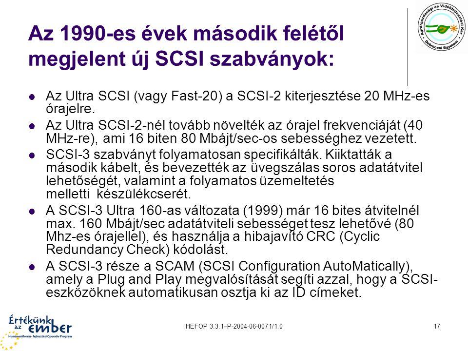 Az 1990-es évek második felétől megjelent új SCSI szabványok: