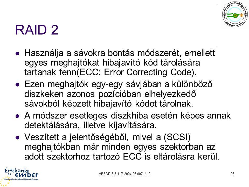 RAID 2 Használja a sávokra bontás módszerét, emellett egyes meghajtókat hibajavító kód tárolására tartanak fenn(ECC: Error Correcting Code).