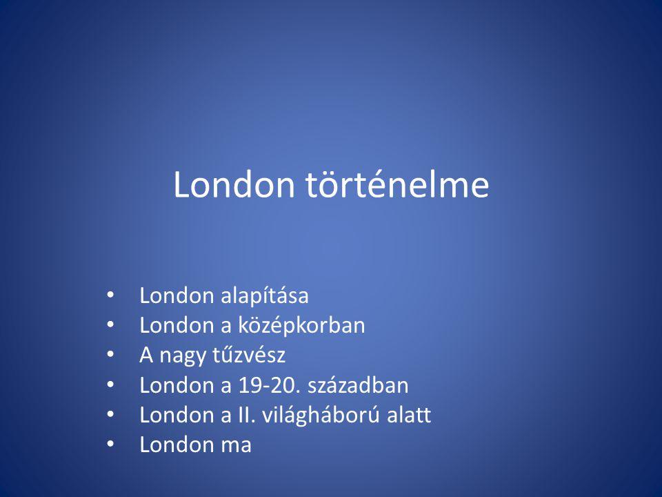 London történelme London alapítása London a középkorban A nagy tűzvész