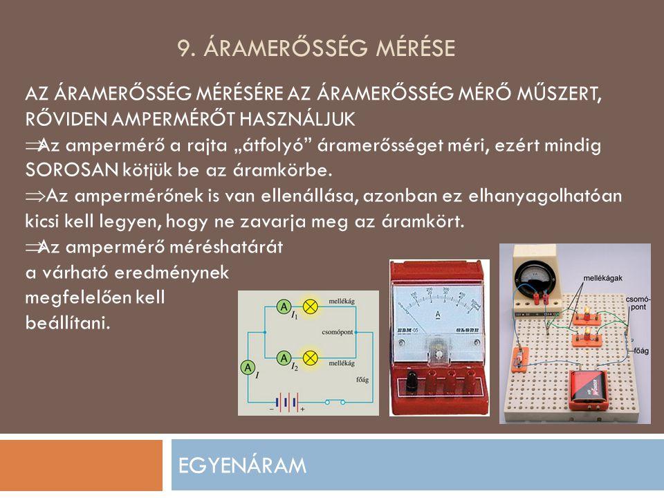 9. Áramerősség mérése EGYENÁRAM