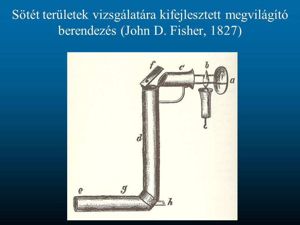 Sötét területek vizsgálatára kifejlesztett megvilágító berendezés (John D. Fisher, 1827)