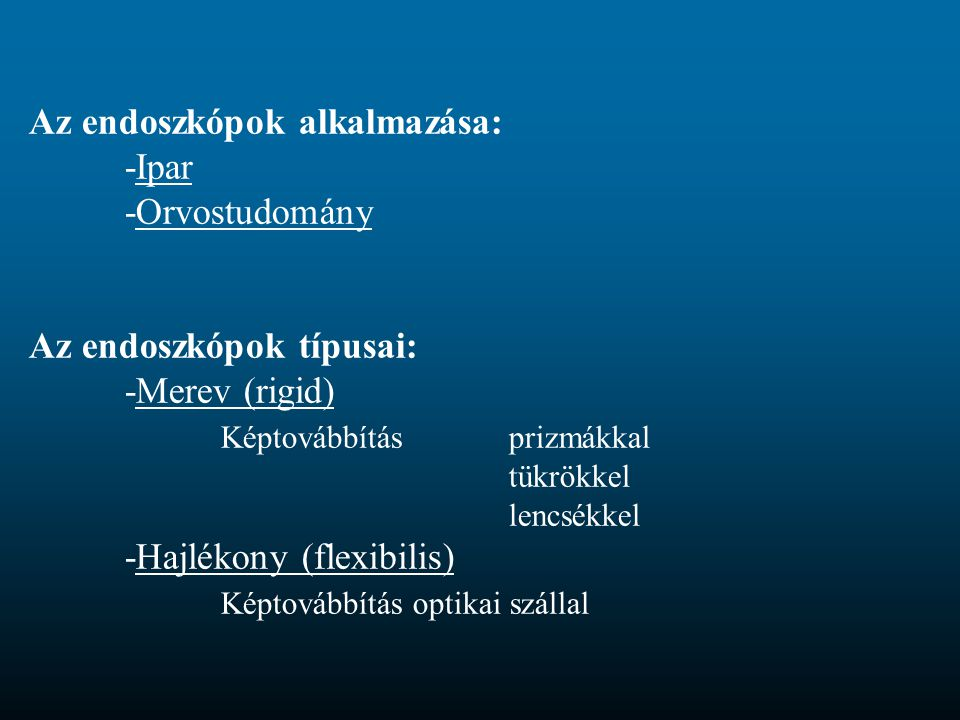 Az endoszkópok alkalmazása:. -Ipar