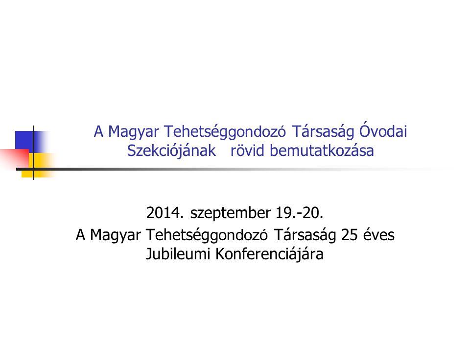 A Magyar Tehetséggondozó Társaság 25 éves Jubileumi Konferenciájára