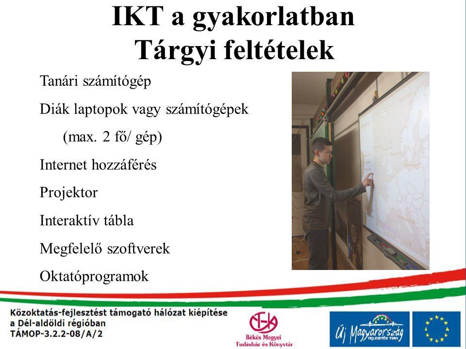 IKT a gyakorlatban Tárgyi feltételek
