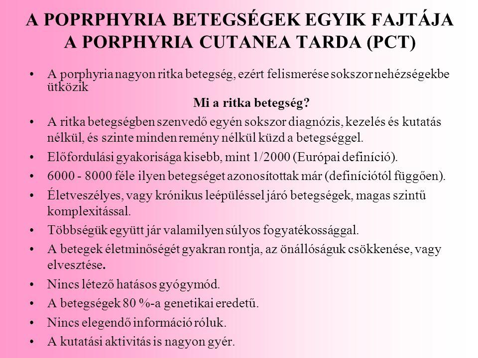A POPRPHYRIA BETEGSÉGEK EGYIK FAJTÁJA A PORPHYRIA CUTANEA TARDA (PCT)