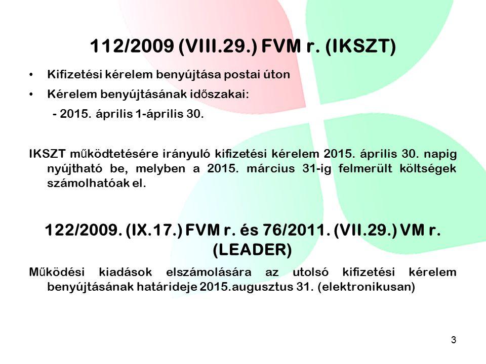 122/2009. (IX.17.) FVM r. és 76/2011. (VII.29.) VM r. (LEADER)