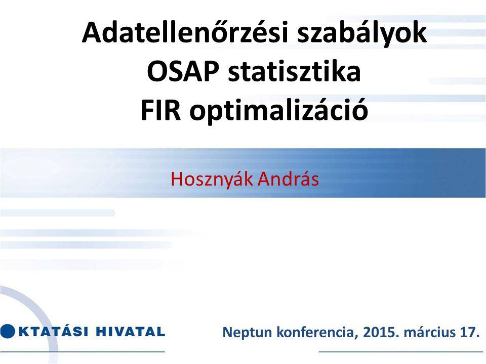 Adatellenőrzési szabályok OSAP statisztika FIR optimalizáció