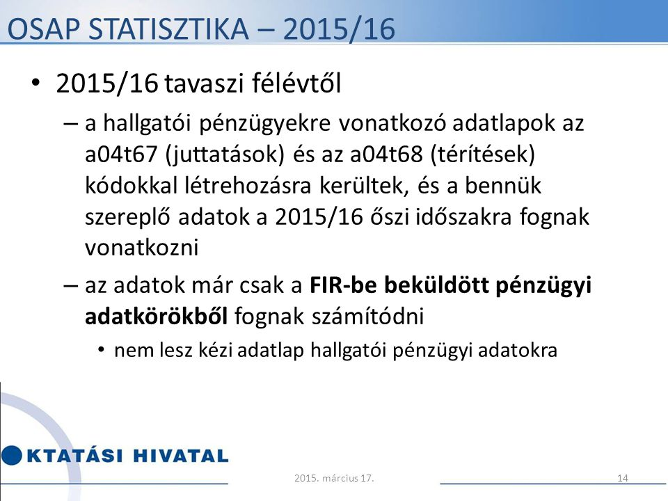 OSAP statisztika – 2015/16 2015/16 tavaszi félévtől