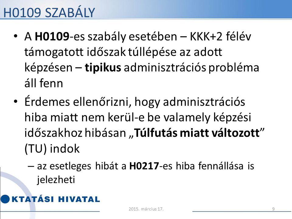 H0109 szabály A H0109-es szabály esetében – KKK+2 félév támogatott időszak túllépése az adott képzésen – tipikus adminisztrációs probléma áll fenn.