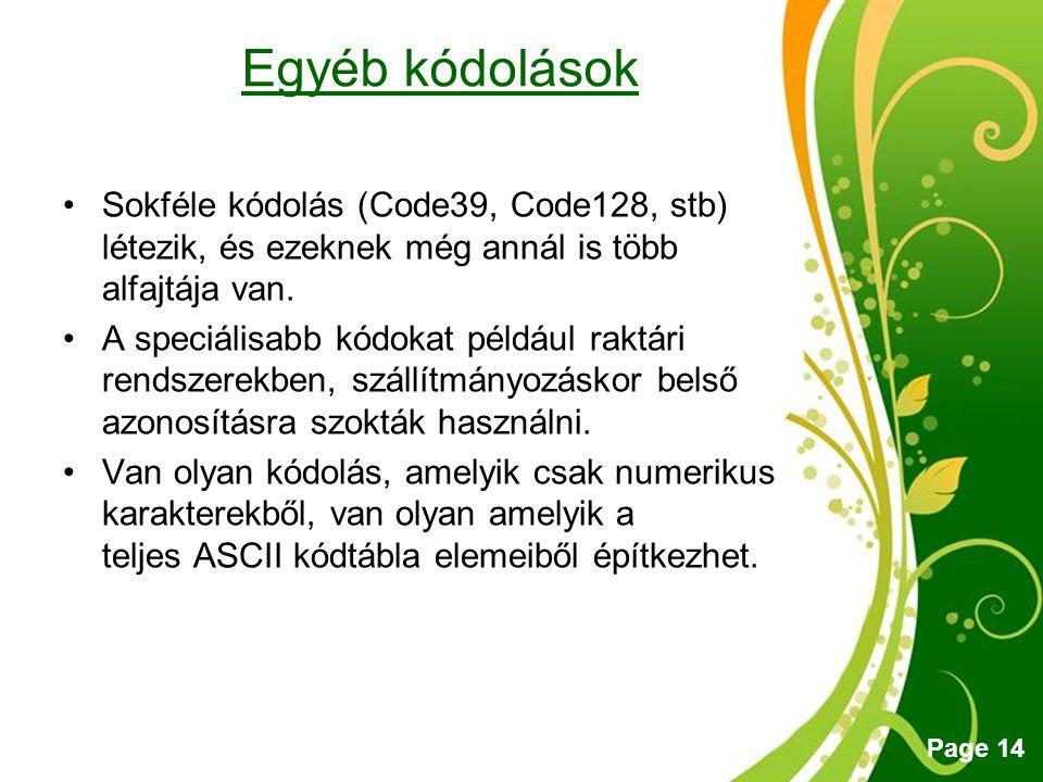 Egyéb kódolások Sokféle kódolás (Code39, Code128, stb) létezik, és ezeknek még annál is több alfajtája van.