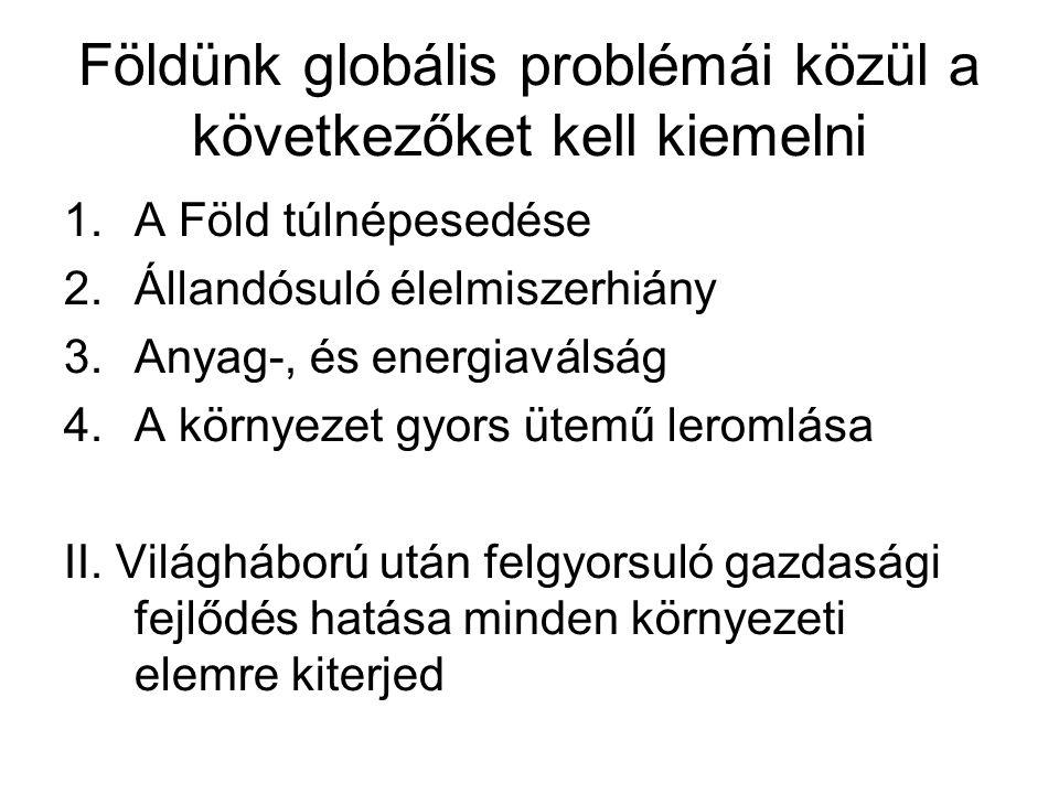 Földünk globális problémái közül a következőket kell kiemelni