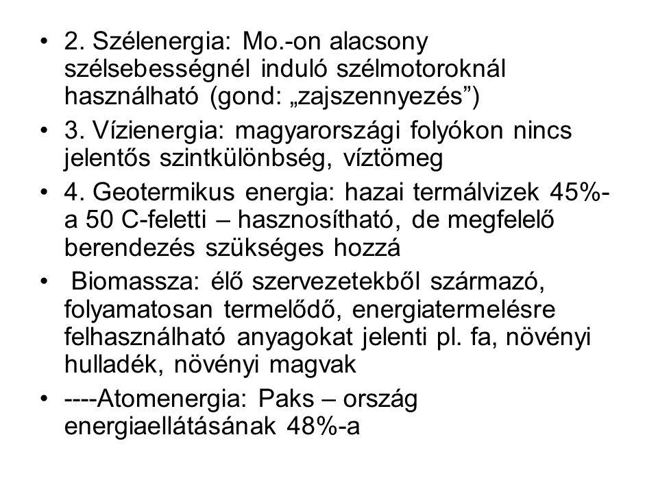 """2. Szélenergia: Mo.-on alacsony szélsebességnél induló szélmotoroknál használható (gond: """"zajszennyezés )"""