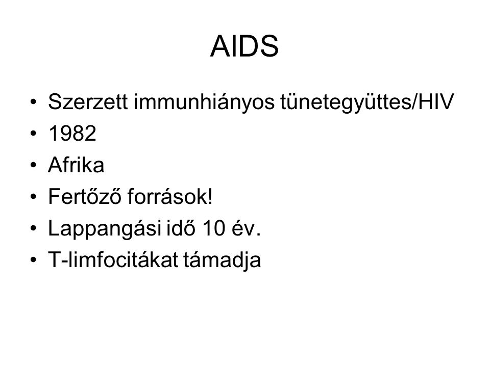 AIDS Szerzett immunhiányos tünetegyüttes/HIV 1982 Afrika