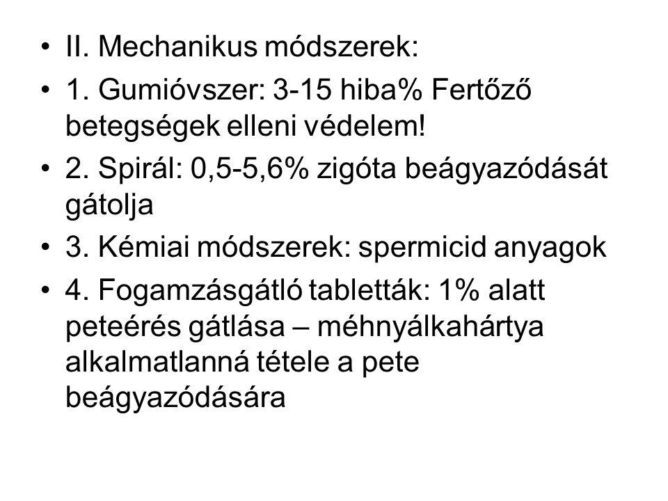 II. Mechanikus módszerek: