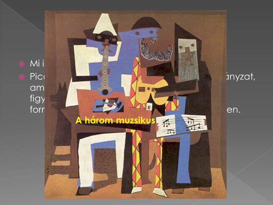 A kubizmus korszak (1907-1914) Mi is az a kubizmus