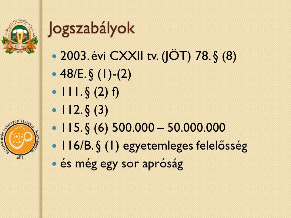 Jogszabályok 2003. évi CXXII tv. (JÖT) 78. § (8) 48/E. § (1)-(2)